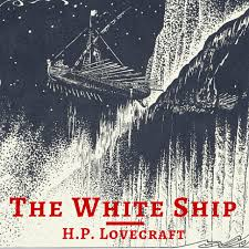 Image result for The White Ship By H. P. Lovecraft